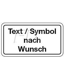 Zusatzzeichen mit Text / Symbol nach Wunsch