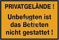 Privatgelände! Unbefugten nicht